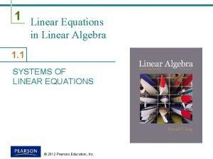 1 Linear Equations in Linear Algebra 1 1