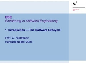 ESE Einfhrung in Software Engineering 1 Introduction The