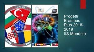 Progetti Erasmus Plus 20182019 IIS Mandela Listituto Nelson