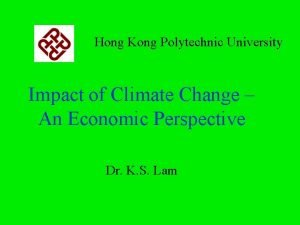 Hong Kong Polytechnic University Impact of Climate Change