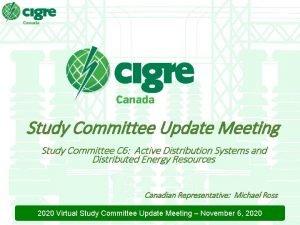 Study Committee Update Meeting Study Committee C 6