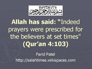 Allah has said Indeed prayers were prescribed for