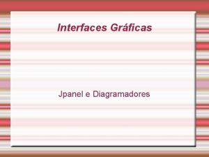 Interfaces Grficas Jpanel e Diagramadores javax swing JPanel