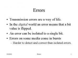 Errors Transmission errors are a way of life