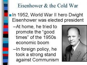 Eisenhower the Cold War In 1952 World War
