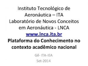 Instituto Tecnolgico de Aeronutica ITA Laboratrio de Novos