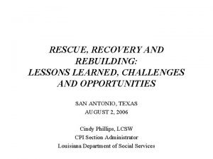 RESCUE RECOVERY AND REBUILDING LESSONS LEARNED CHALLENGES AND
