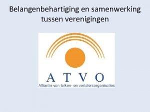 Belangenbehartiging en samenwerking tussen verenigingen ATVO Tja wel
