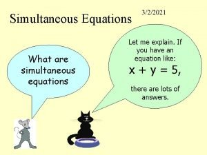 Simultaneous Equations What are simultaneous equations 322021 Let