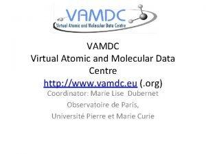 VAMDC Virtual Atomic and Molecular Data Centre http