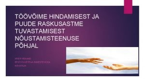 TVIME HINDAMISEST JA PUUDE RASKUSASTME TUVASTAMISEST NUSTAMISTEENUSE PHJAL