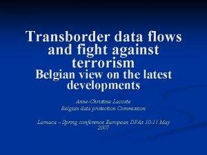 Transborder data flows and fight against terrorism Belgian