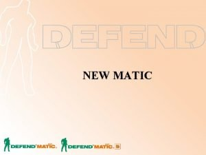 NEW MATIC Outline Background and Motivation Product Features