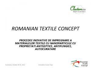ROMANIAN TEXTILE CONCEPT PROCEDEE INOVATIVE DE IMPREGNARE A