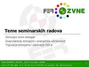 Teme seminarskih radova Obnovljivi izvori energije Gospodarenje energijom