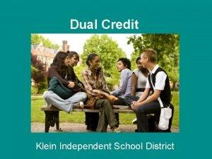 Dual Credit Klein Independent School District General Information