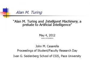 Alan M Turing Alan M Turing and Intelligent
