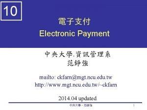 10 Electronic Payment mailto ckfarnmgt ncu edu tw