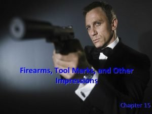 Firearms Tool Marks and Other Impressions Chapter 15