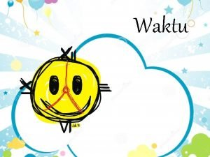 Waktu Its Our World Operasi hitung Satuan Waktu
