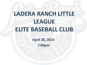 LADERA RANCH LITTLE LEAGUE ELITE BASEBALL CLUB April