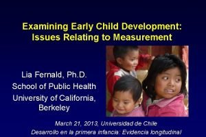 Examining Early Child Development Issues Relating to Measurement