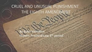 CRUEL AND UNUSUAL PUNISHMENT THE EIGHTH AMENDMENT By