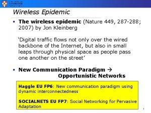 Wireless Epidemic The wireless epidemic Nature 449 287