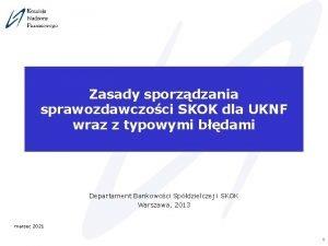 Zasady sporzdzania sprawozdawczoci SKOK dla UKNF wraz z