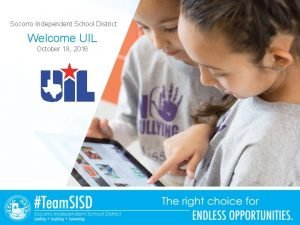 Socorro Independent School District Welcome UIL October 18