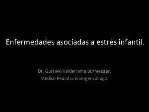 Enfermedades asociadas a estrs infantil Dr Gustavo Valderrama