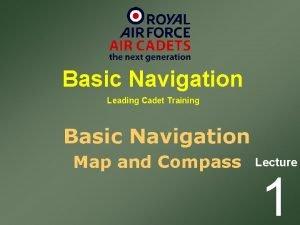 Basic Navigation Leading Cadet Training Basic Navigation Map