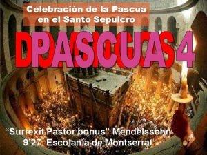 Celebracin de la Pascua en el Santo Sepulcro