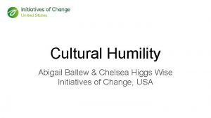 Cultural Humility Abigail Ballew Chelsea Higgs Wise Initiatives