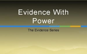 Evidence With Power The Evidence Series Evidence With
