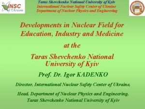 Taras Shevchenko National University of Kyiv International Nuclear