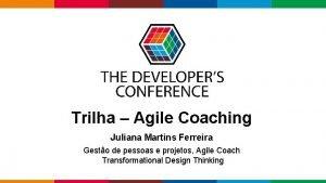Trilha Agile Coaching Juliana Martins Ferreira Gesto de