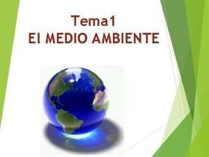 Tema 1 El MEDIO AMBIENTE CONCEPTO DE MEDIO