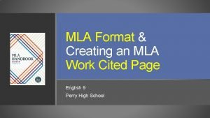 MLA Format Creating an MLA Work Cited Page