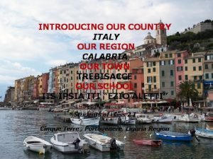 INTRODUCING OUR COUNTRY ITALY OUR REGION CALABRIA OUR