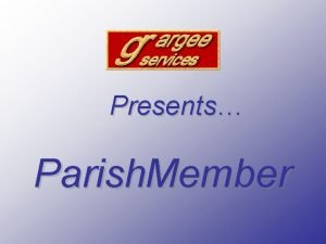 Presents Parish Member Parish Member Parish Membership Management