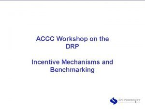 ACCC Workshop on the DRP Incentive Mechanisms and