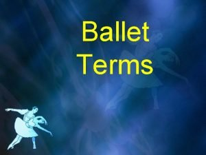 Ballet Terms The Positions First Position Second Position