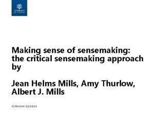 Making sense of sensemaking the critical sensemaking approach