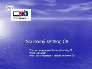 Souborn katalog R Pracovn skupina pro Souborn katalog