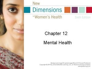 Chapter 12 Mental Health Mental Health What Is