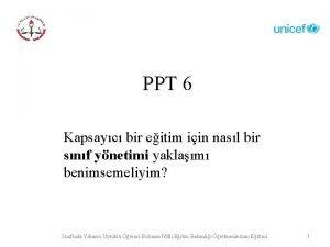 PPT 6 Kapsayc bir eitim iin nasl bir