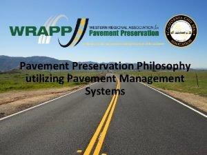 Pavement Preservation Philosophy utilizing Pavement Management Systems Riverside