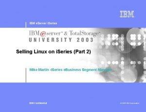 IBM e Server i Series Selling Linux on