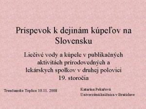 Prspevok k dejinm kpeov na Slovensku Lieiv vody